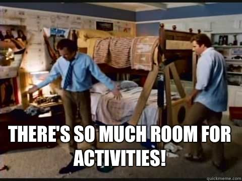 Step Brothers Meme There S So Much Room For Activities