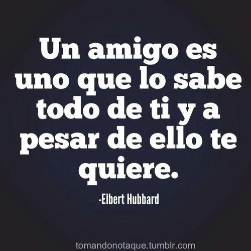 #Frases de amistad  -Elbert Hubbard  #citas    #quotes