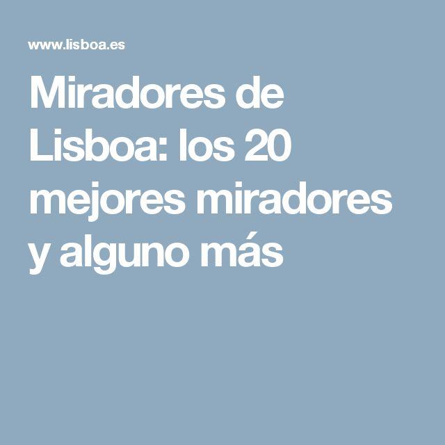 Miradores de Lisboa: los 20 mejores miradores y alguno más