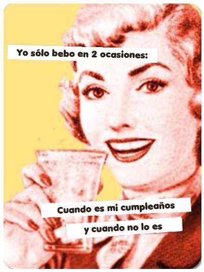 Yo solo #bebo en dos ocaciones:  Cuando es mi #cumpleaños Y cuando no lo es ...