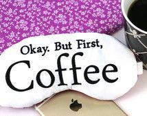 Okay, But First Coffee Satin Sleep Mask Girl Boss Eye Mask Funny Cute Sleeping Mask