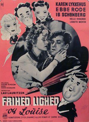 Frihed lighed og Louise (1944) En ung arbejder, fanger den rige fabrikantfrue og datters interesse.