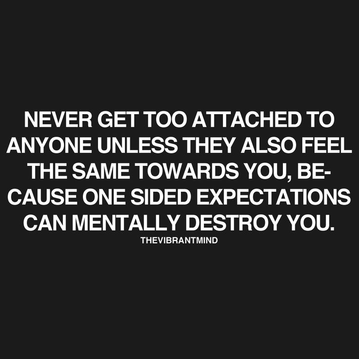Never Get Too Attached To Someone Quotes Dont Get Too Attached