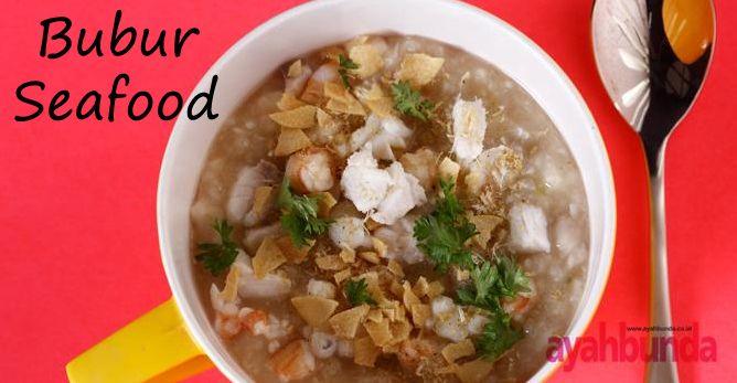 Bubur Seafood :: Seafood Porridge :: Klik link di atas untuk mengetahui resep bubur seafood