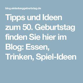 Tipps und Ideen zum 50. Geburtstag finden Sie hier im Blog: Essen, Trinken, Spiel-Ideen