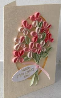 Quilled mother's day card ~ lots of work, but very attractive!