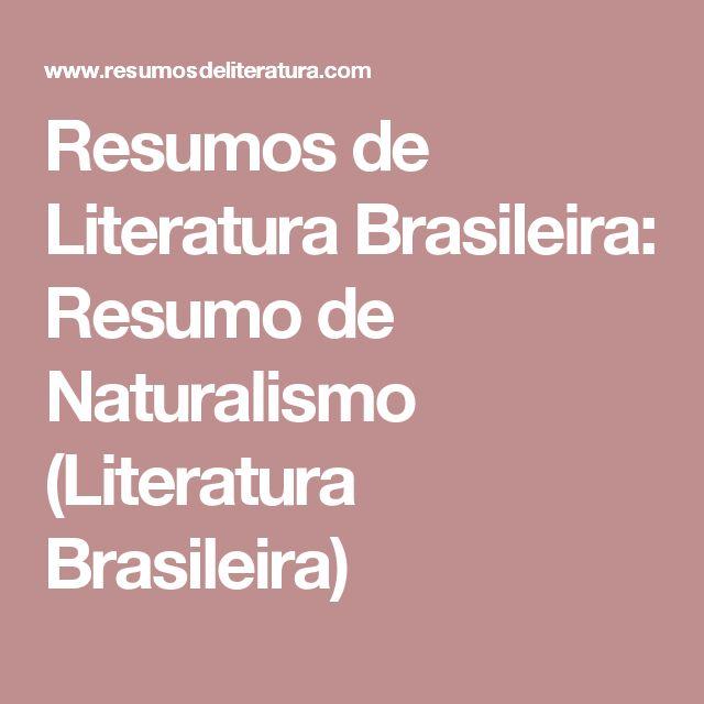 Resumos de Literatura Brasileira: Resumo de Naturalismo (Literatura Brasileira)