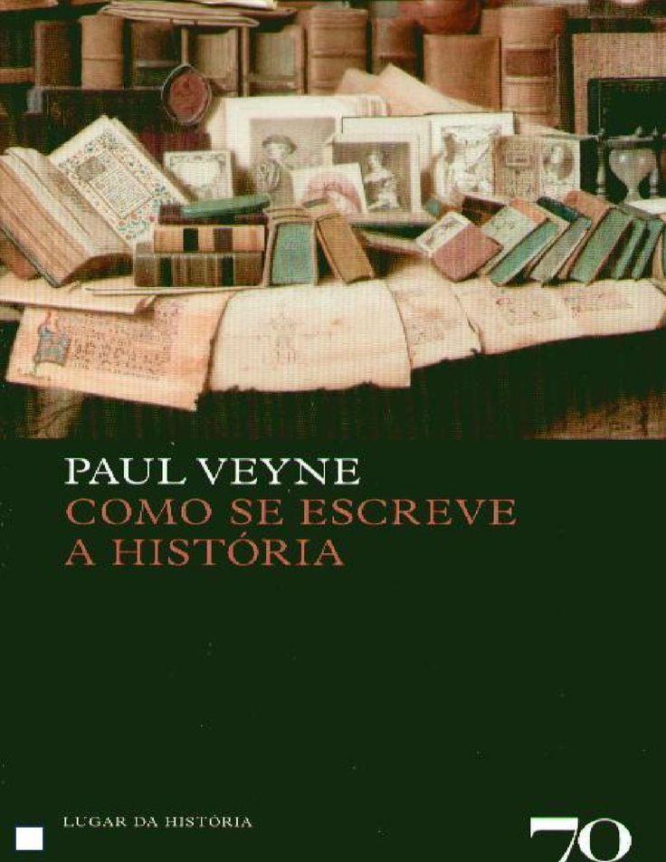 Como se escreve a história - Paul Veyne