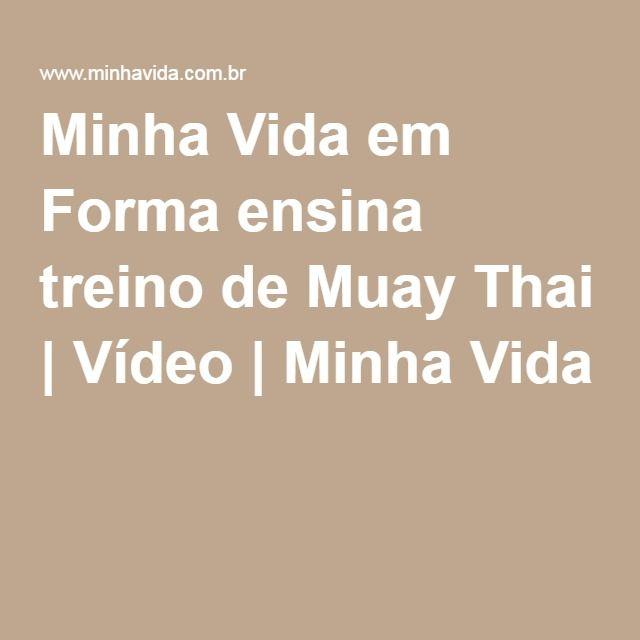 Minha Vida em Forma ensina treino de Muay Thai | Vídeo | Minha Vida