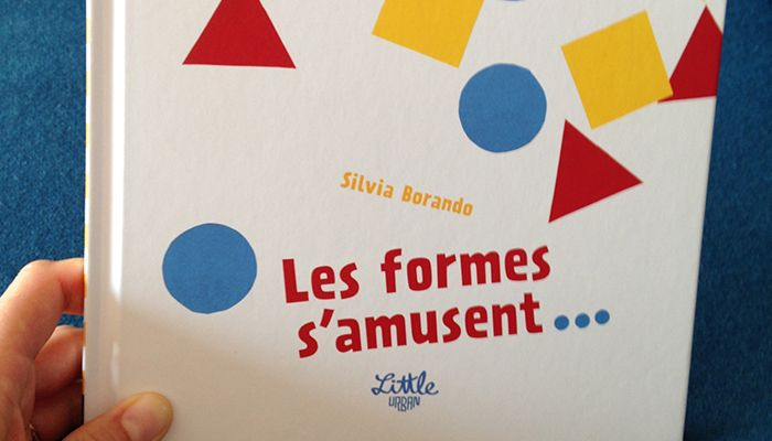 Les formes s'amusent de Silvia Borando : Littérature jeunesse