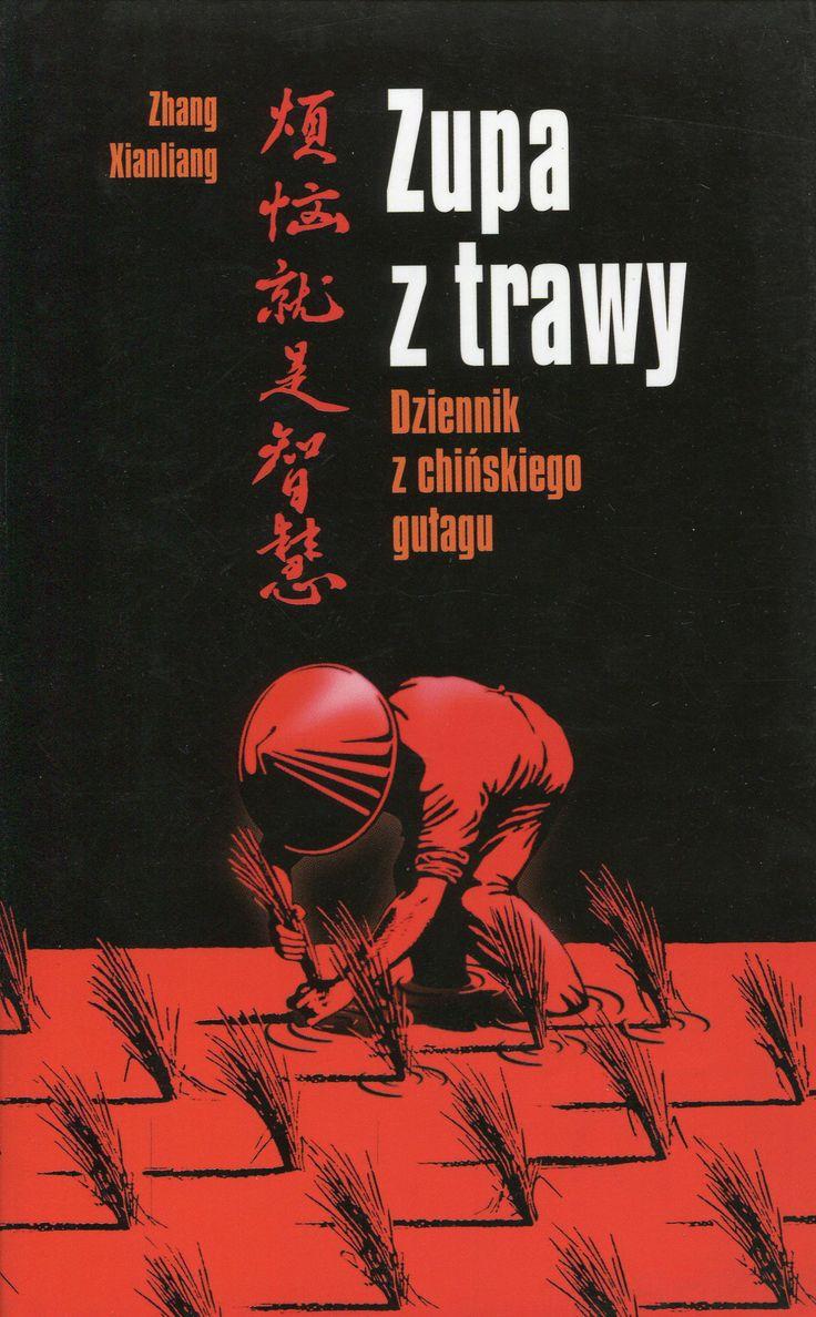 """""""Zupa z trawy. Dziennik z chińskiego guagu"""" Zhang Xianliang Translated by Magdalena Słysz Cover by Piotr Chatkowski Published by Wydawnictwo Iskry 1999"""