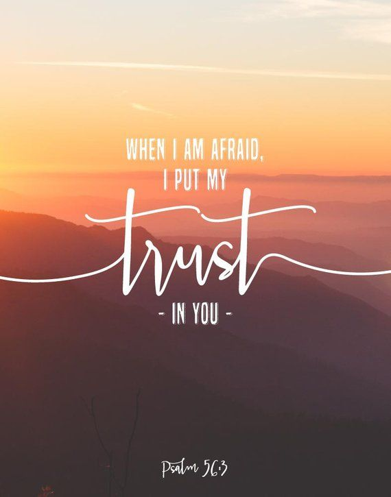 When I Am Afraid I Put My Trust In You Psalm 563 Bible Verse Art