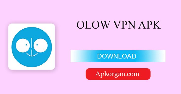 Olow Vpn Apk Download For Ios Android Enjoy Free Vpn In 2021 Mobile Solutions Online Traffic Proxy Server