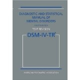 Diagnostic and Statistical Manual of Mental Disorders, 4th Edition, Text Revision (DSM-IV-TR) (Paperback)By American Psychiatric Association