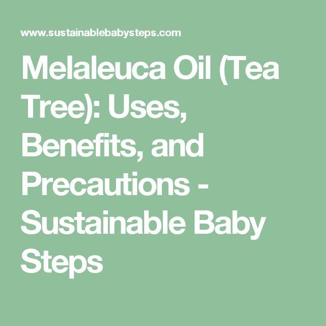 Melaleuca Oil (Tea Tree): Uses, Benefits, and Precautions - Sustainable Baby Steps