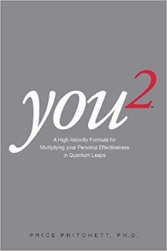 You 2: A High Velocity Formula for Multiplying Your Personal Effectiveness in Quantum Leaps: Price Pritchett: 0024204000314: Textbooks: Amazon Canada