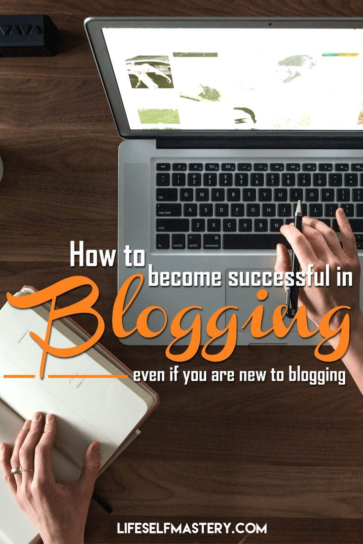 How to become successful in blogging. Click through to read more!