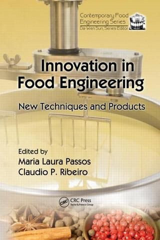 Innovation in Food Engineering: New Techniques and Products; Maria Laura Passos Claudio P. Ribeiro; Hardback