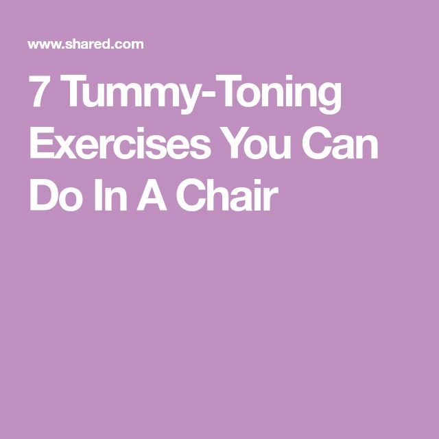 7 Tummy-Toning Exercises You Can Do In A Chair