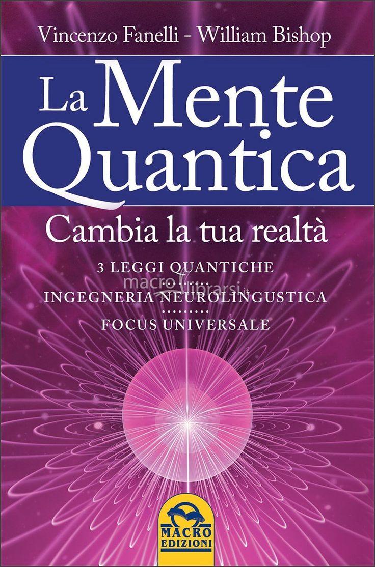 William Bishop - Cambia la tua realtà: 3 leggi quantiche, ingegneria neurolinguistica e Focus Universale - ★★★★★