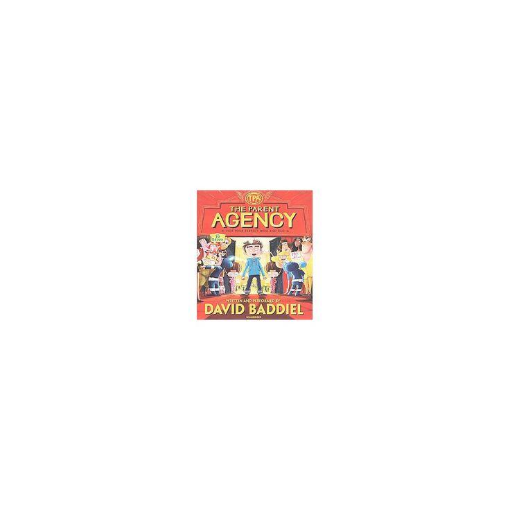 Parent Agency : Pick Your Perfect Mom and Dad (Unabridged) (CD/Spoken Word) (David Baddiel)