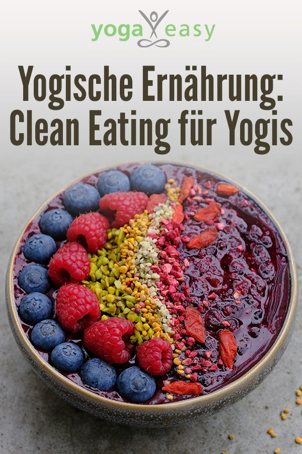 Yogische Ernahrung Clean Eating Fur Yogis Yoga Ernahrung Ernahrung Ernahrung Und Diat
