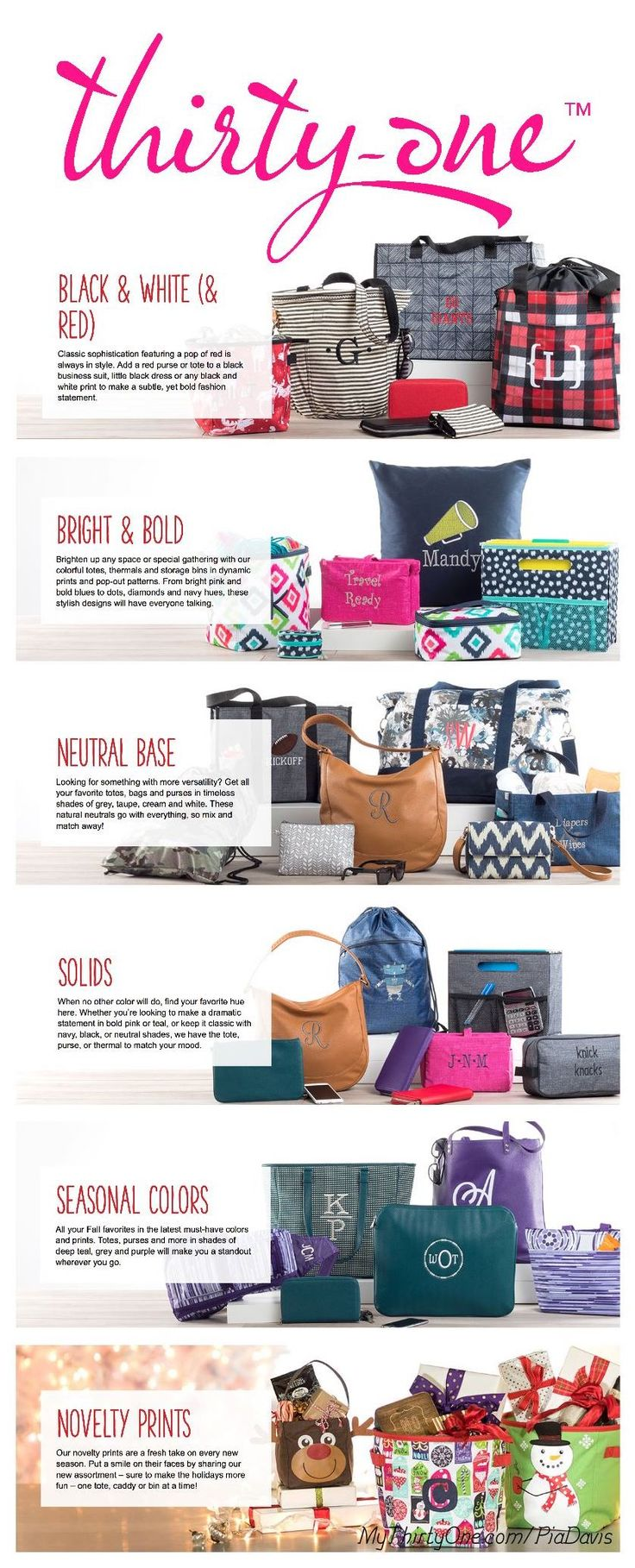 #31- Thirty-One Gifts has colors for every style and season. Black & White & Red, Bright & Bold, Neutral Base, Solids, Seasonal Colors and Novelty Prints. See them all at MyThirtyOne.com/PiaDavis or find your consultant in the upper right corner.