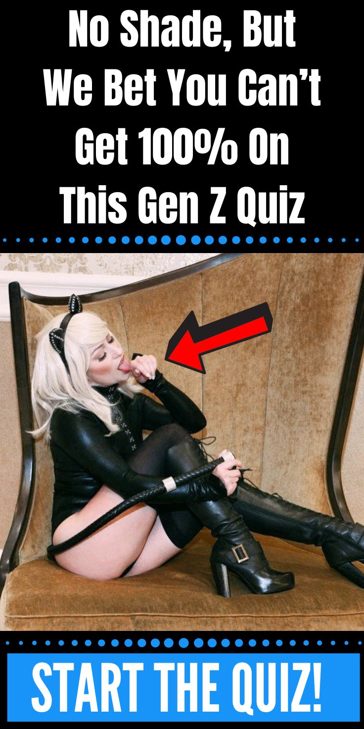 No Shade, But We Bet You Can't Get 100 On This Gen Z Quiz