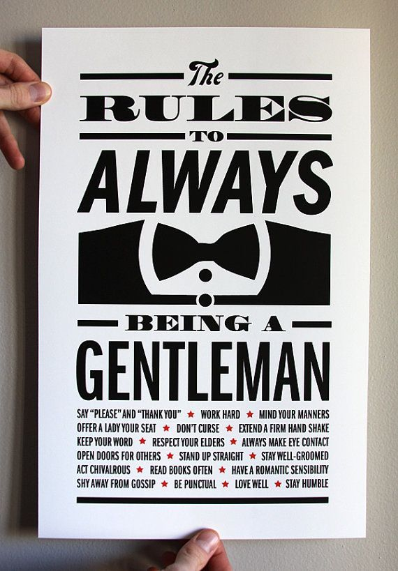 Rules to always being a Gentleman - so cute! Maybe framed for