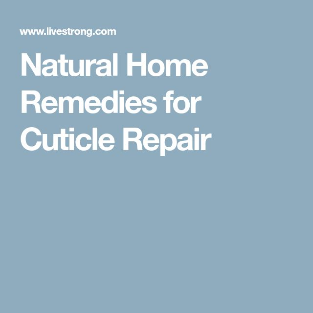 Natural Home Remedies for Cuticle Repair