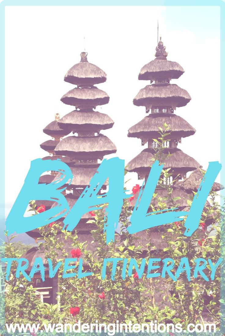 3 Week Bali Travel Itinerary • Wandering Intentions
