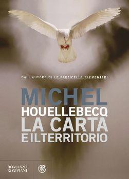 La carta e il territorio di Michel Houellebecq, recensione. «Houellebecq narra con insolita compostezza le vicende dell'artista visivo Jed Martin, la cui opera rappresenta l'era industriale e il suo imminente declino».