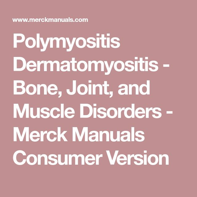 Polymyositis Dermatomyositis - Bone, Joint, and Muscle Disorders - Merck Manuals Consumer Version