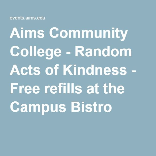 Aims Community College - Random Acts of Kindness - Free refills at the Campus Bistro