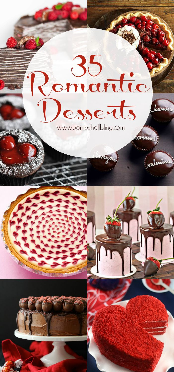 35 Romantic Desserts for Valentine's Day, Anniversaries, or anytime!