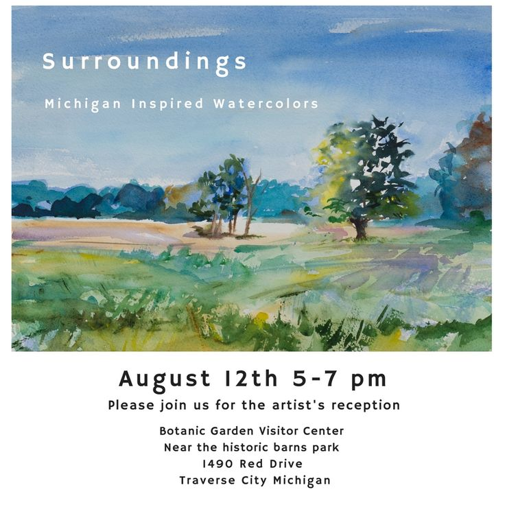 Surroundings: Michigan Inspired Watercolors. August 12, 2016 5-7pm reception. Traverse City