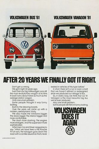 1981 Volkswagen Vanagon Ad I owned the 1961, 23-window van. We lived in it for 3 months when we couldn't find a place to rent in British Columbia in the summer of 1974. We parked it in a cherry orchard (really) that had electric outlets at all the trees (really).