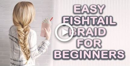 Easy Fishtail Braid Tutorial for Beginners Tips for thin hair