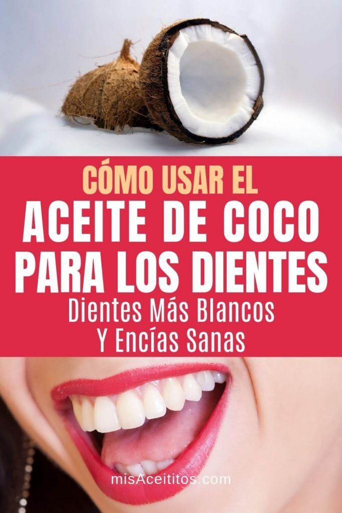 Aceite De Coco Para Los Dientes Beneficios Y Cómo Usarlo Mis Aceititos Aceite De Coco Dientes Blanqueamiento De Dientes Blanquear Dientes Casero