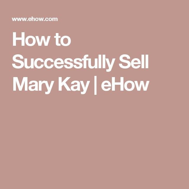 How to Successfully Sell Mary Kay | eHow