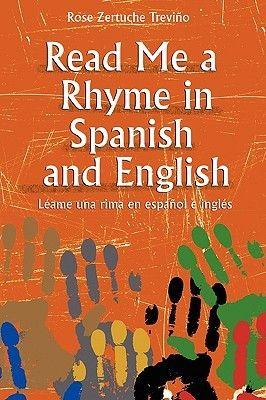 Read Me a Rhyme in Spanish and English/Leame Una Rima En Espanol E Ingles