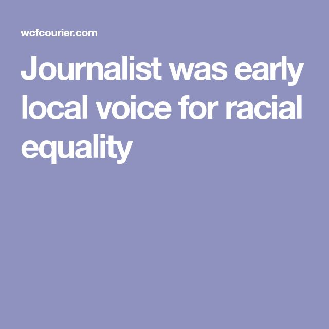 Journalist was early local voice for racial equality