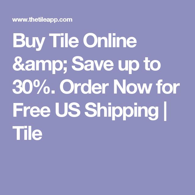 Buy Tile Online & Save up to 30%. Order Now for Free US Shipping | Tile