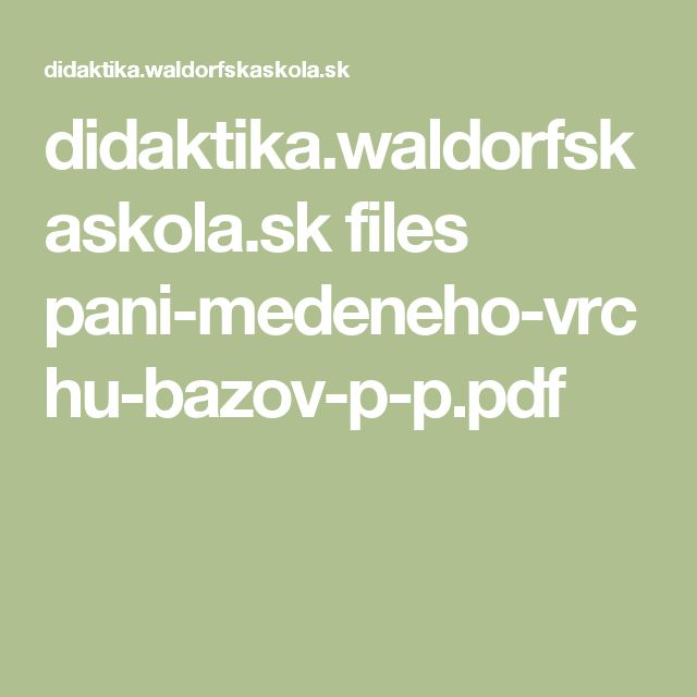 didaktika.waldorfskaskola.sk files pani-medeneho-vrchu-bazov-p-p.pdf