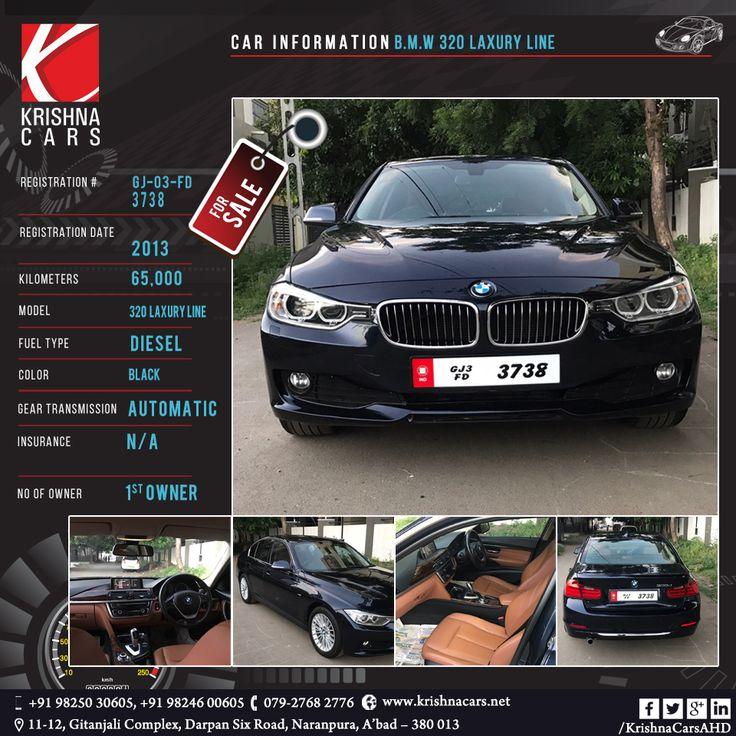 CAR INFORMATION - Used BMW 320 Laxury Line REGISTRATION NUMBER - GJ 03 FD 3738 REGISTRATION DATE - 2013 KILOMETERS - 65,000  MODEL - 320 Laxury LiNe FUEL TYPE - Diesel   COLOR - Black  GEAR TRANSMISSION - Automatic   INSURANCE - N/A NO OF OWNER - 1ST Owner #UsedBMW320LaxuryLine #UsedBMW320LaxuryLineinAhmedabad #UsedBMW320LaxuryLineinGujarat #UsedBMWinAhmedabad