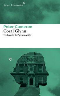 CORAL GLYNN  -   Peter Cameron