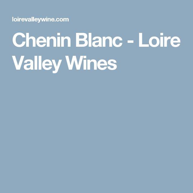 Chenin Blanc - Loire Valley Wines