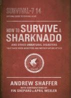 How to Survive a Sharknado and other Unnatural Disasters.  #reading #books #bloggingforbooks #bookreview #review #sharknado #disasters #icetwisters #bigfoot #goodtoknow #doomsday #syfy #syfychannel #sharks #beprepared