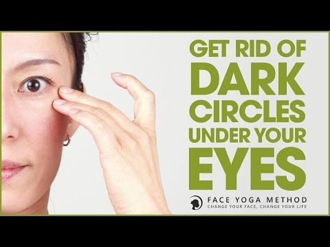 How to Get Rid of Dark Circles Under Your Eyes http://faceyogamethod.com/ - Face Yoga Method - YouTube
