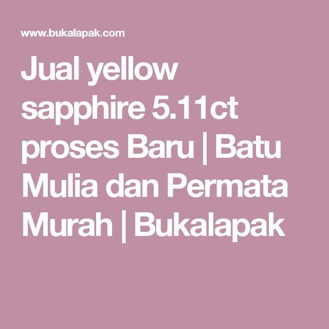 Jual yellow sapphire 5.11ct proses Baru | Batu Mulia dan Permata Murah | Bukalapak